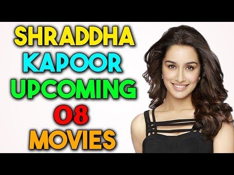 Best Biographies 2020 08 Shraddha Kapoor Upcoming Movies List 2019 and 2020 with Cast