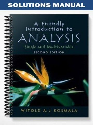 Solutions manual for friendly introduction to analysis 2nd edition solutions manual for friendly introduction to analysis 2nd publicscrutiny