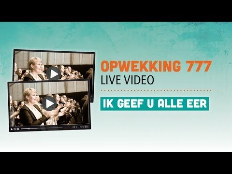 opwekking 777 - ik geef u alle eer - cd39 (live video) - youtube