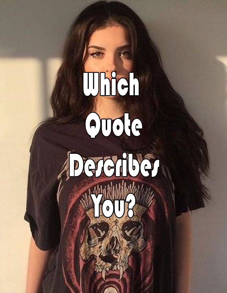 Which Quote Describes You? | Quizzes | Personality quizzes, Quiz me