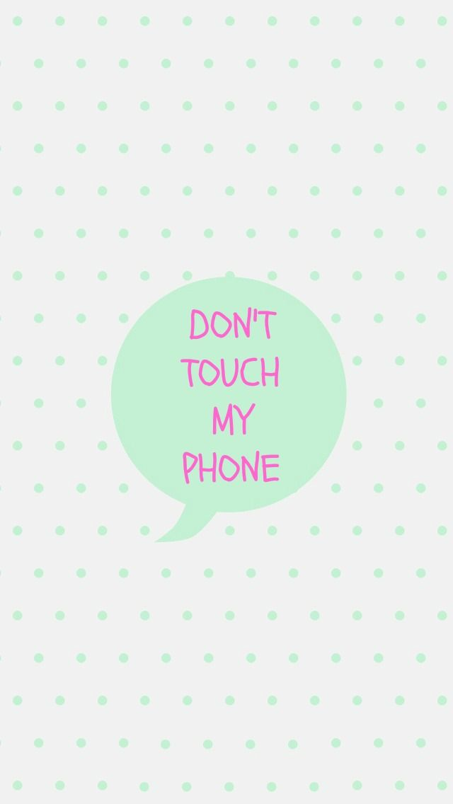 Don T Touch My Phone Wallpapers For Girls Tap To See More Iphone Wallpapers Background Dont Touch My Phone Wallpapers Cute Wallpaper For Phone Girl Wallpaper