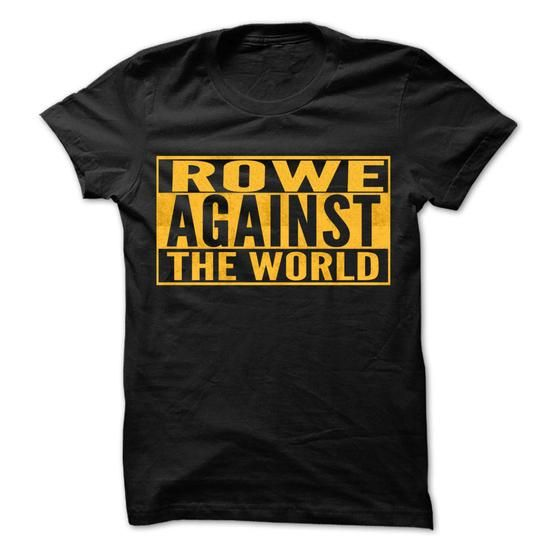 ROWE Against The World - Cool Shirt ! - #hoodies for men #chunky sweater. PURCHASE NOW => https://www.sunfrog.com/Outdoor/ROWE-Against-The-World--Cool-Shirt-.html?68278