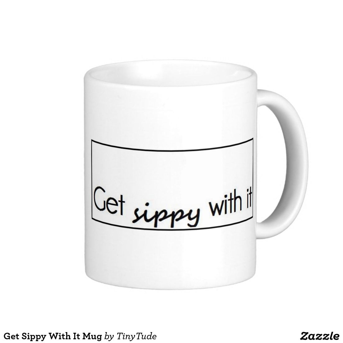 Get Sippy With It Mug