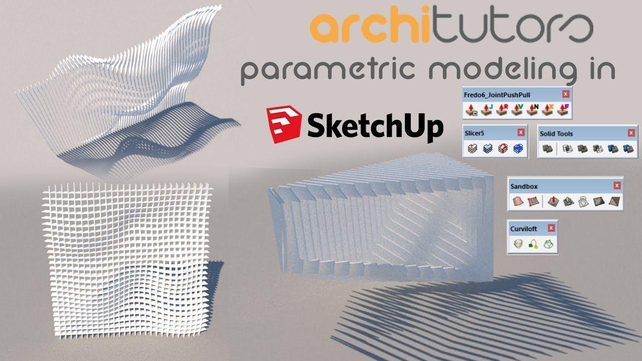 Parametric Modeling In Sketchup Architutors