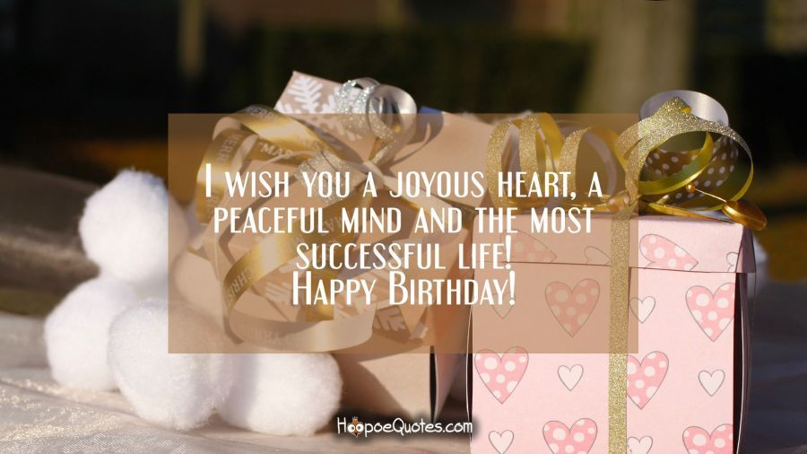 I Wish You A Joyous Heart A Peaceful Mind And The Most Successful