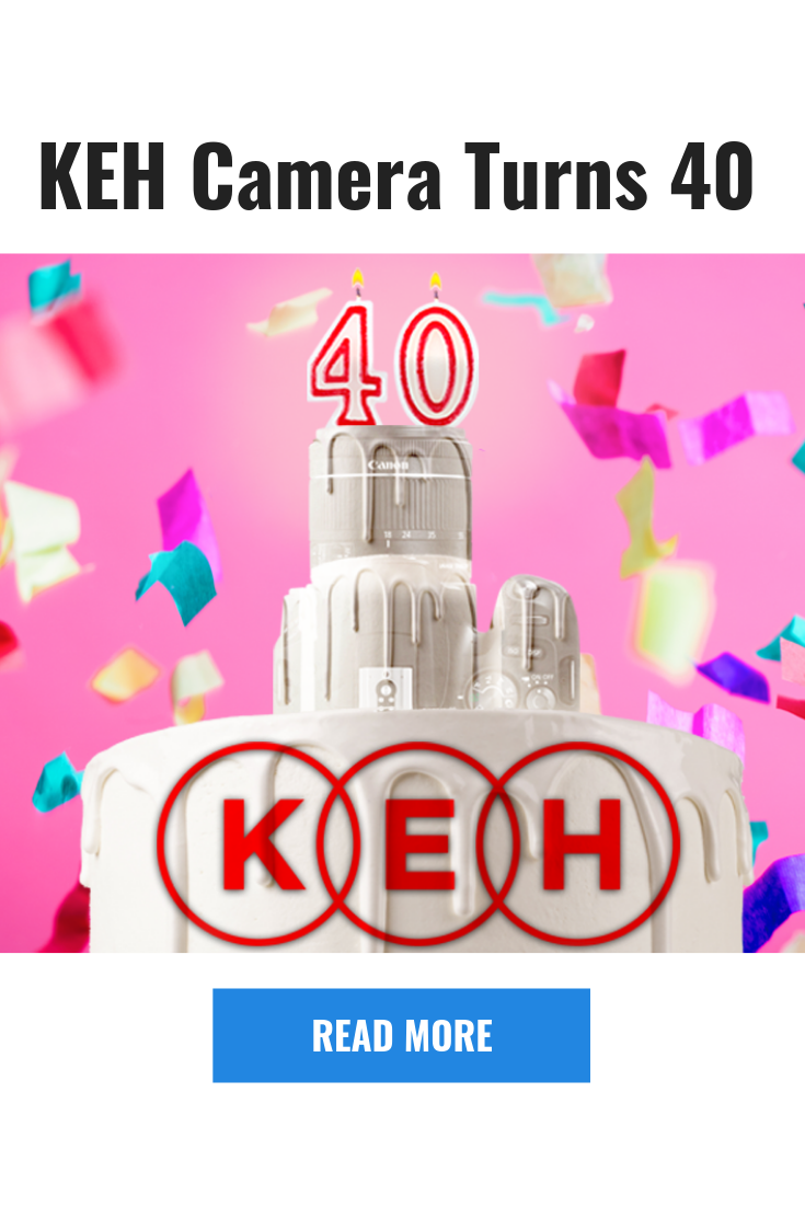 KEH Camera Turns 40 | Photography Knowledge and Tips