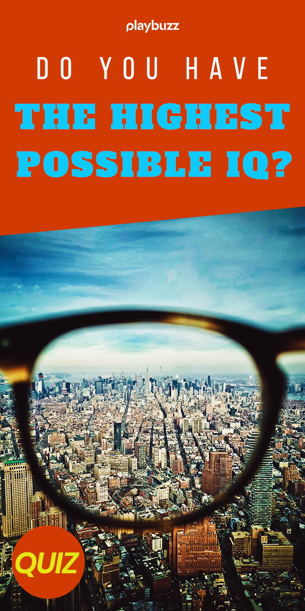 Do You Have The Highest Possible IQ? | General Knowledge