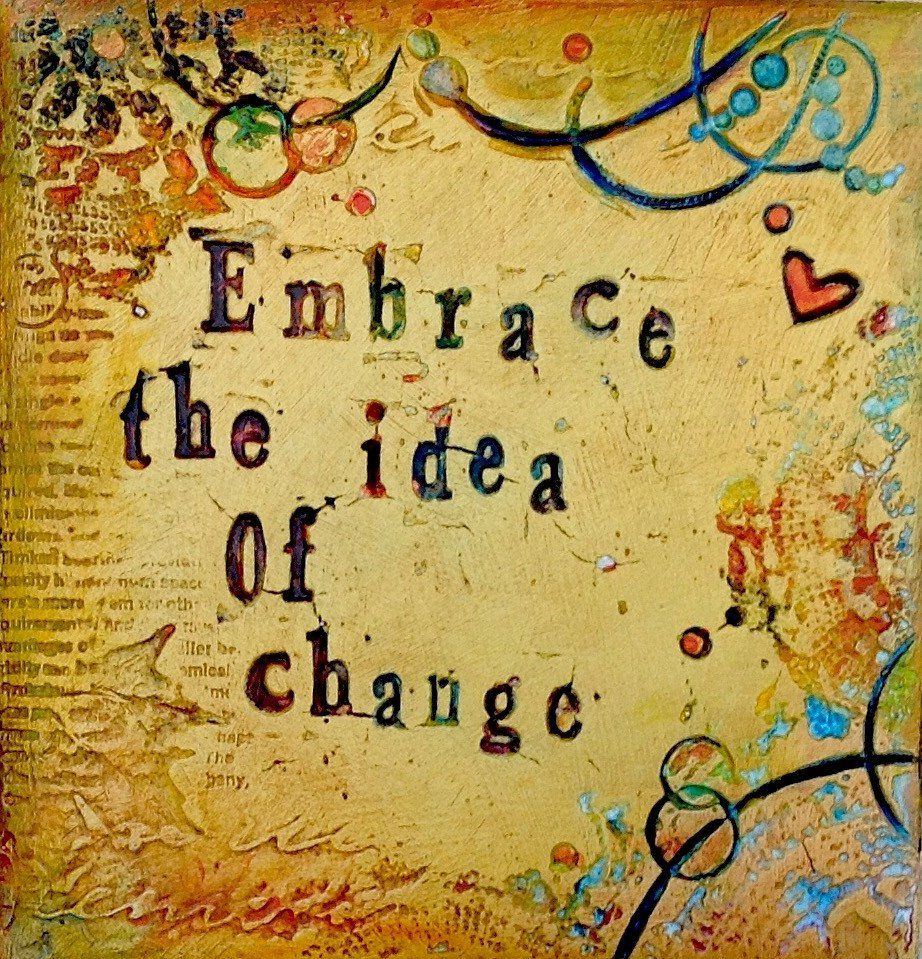 Embrace the idea of change - Wall Art Print | Change quotes ...