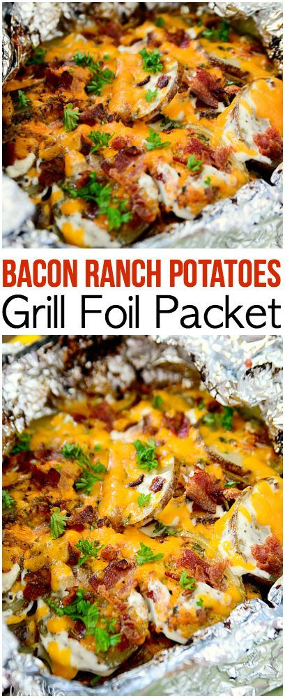 Bacon Ranch Potatoes Grill Foil Packet #grillingrecipes