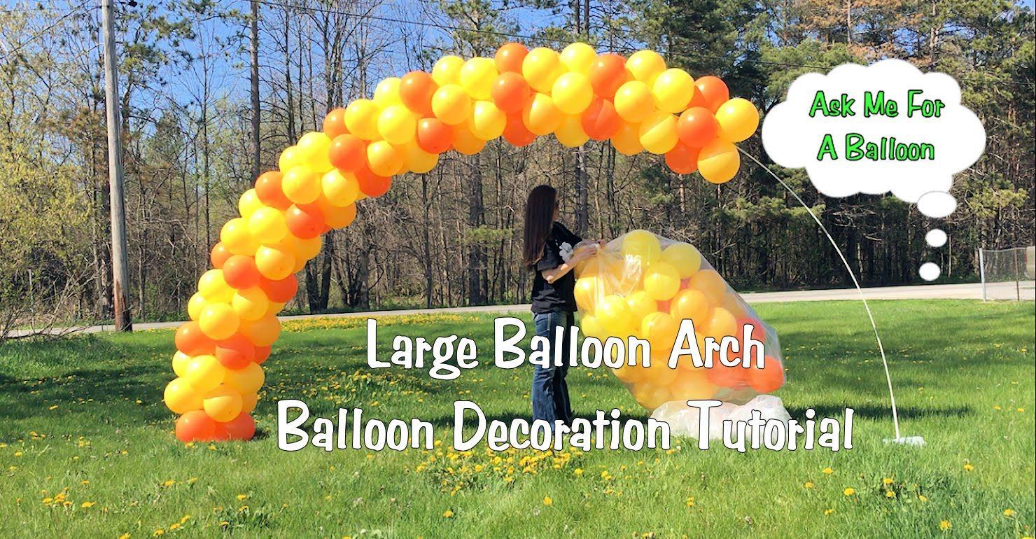 Large Balloon Arch Tutorial Setup And Tear Down Social