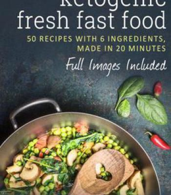 Ketogenic fresh fast food 50 recipes with 6 ingredients or less ketogenic fresh fast food 50 recipes with 6 ingredients or less made in forumfinder Image collections