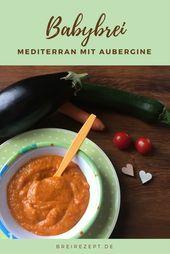 Ein mediterraner Babybrei mit Aubergine Zucchini Tomaten und Reis bringt ein   Babybrei Rezepte