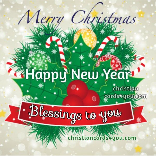 Blessings Merry Christmas And Happy New Year Free Christian Cards For You Merry Christmas Quotes Merry Christmas Images Christmas Greetings Quotes