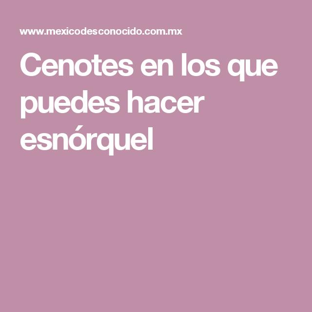 Cenotes en los que puedes hacer esnórquel