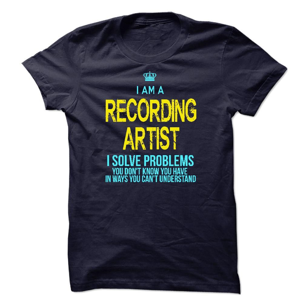 Im A/An RECORDING ARTIST - If you a/an RECORDING ARTIST, this shirt is a MUST HAVE (Artist Tshirts)