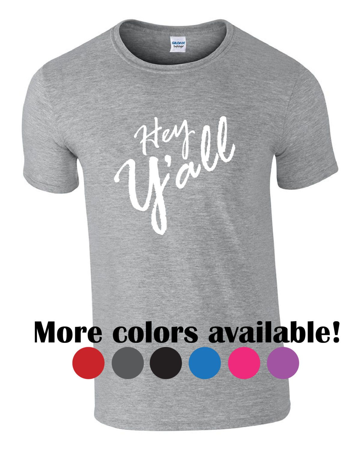 Funny tshirt.  Hey y'all.  Southern charm shirt.  Fast shipping!  Y'all tshirt.  Funny shirt.  Proud  southerner.  Y'all tee. Gift idea by PinkPigPrinting on Etsy
