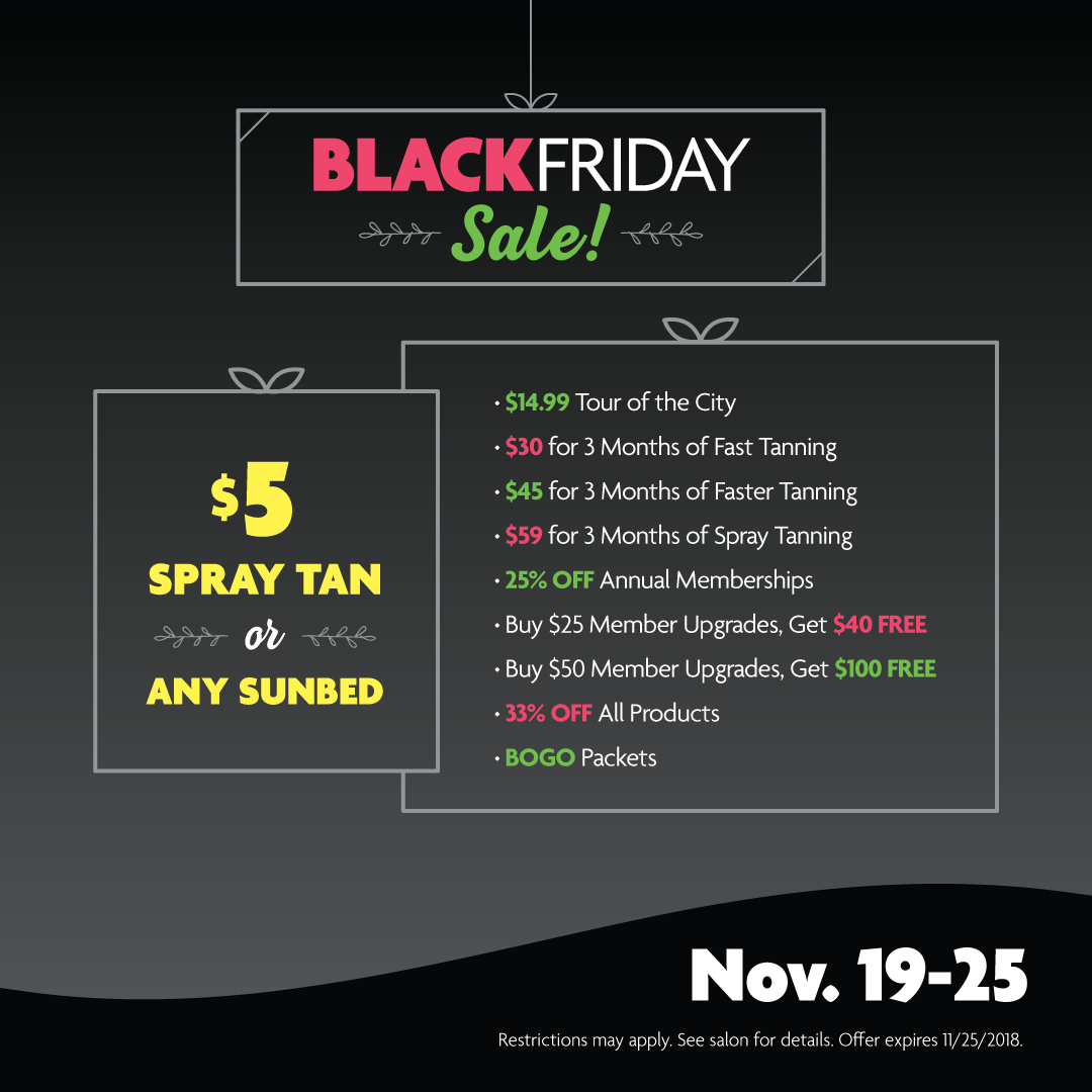 Ah Black Friday It S Black Friday So Purchase One Of Our Ah Mazing Tanning Deals