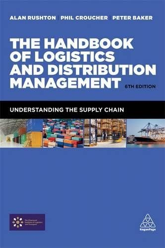 The Handbook Of Logistics And Distribution Management A Rushton Ph Croucher P Baker 6th Ed 2017 Ebook Logistique