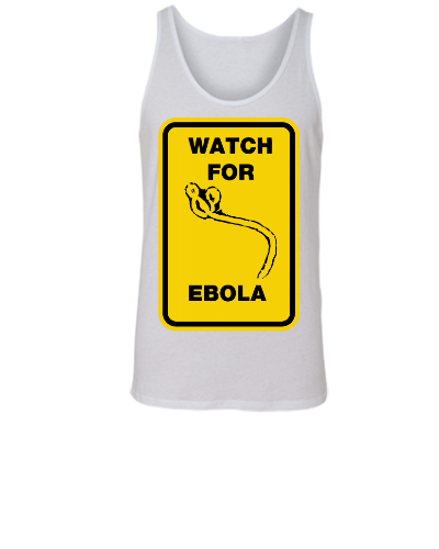 watch for ebola - Unisex Tank