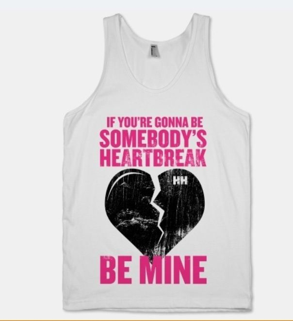 Somebody's heartbreak t shirt