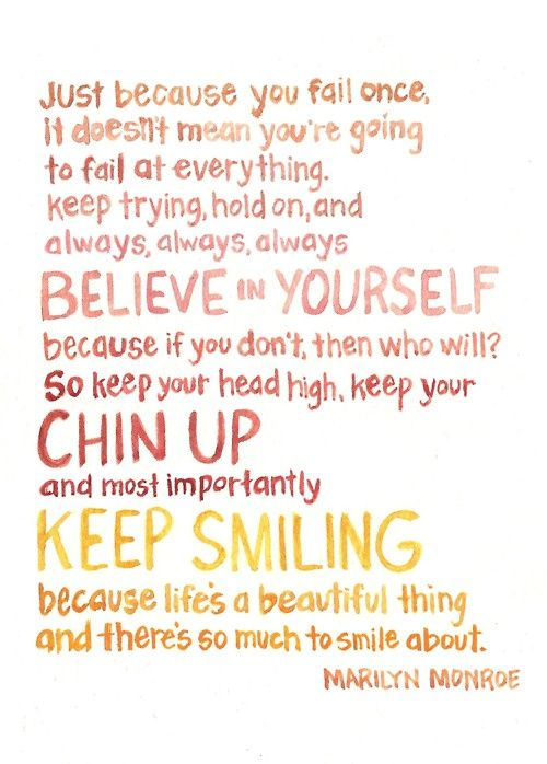 Keep Your Head High Keep Your Chin Up And Most Importantly Keep