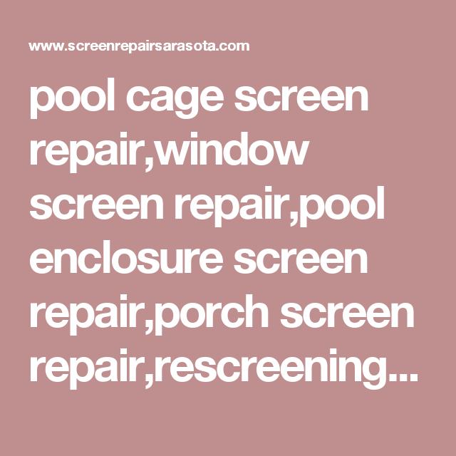 Sarasota Bradenton Pool Cage Patio Rescreening Or Repair Lakewood Ranch Longboat Key Venice Fl Case Key And Siesta Key Pool Cage Window Screen Repair Screen Repair