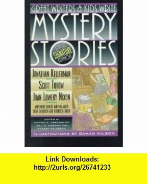 Great Writers and Kids Write Mystery Stories (9780679979395) Jonathan Kellerman, Scott Turow, Joan Lowery Nixon, Sharyn McCrumb, Wendy Hornsby, Stuart M. Kaminsky, Martin H. Greenberg, Jill M. Morgan, Robert Weinberg, Gahan Wilson , ISBN-10: 0679979395  , ISBN-13: 978-0679979395 ,  , tutorials , pdf , ebook , torrent , downloads , rapidshare , filesonic , hotfile , megaupload , fileserve