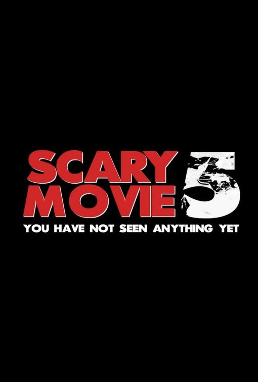 Scary Movie 5 Poster 112345 Scary Movies Scary Movie 5 New Movie Posters