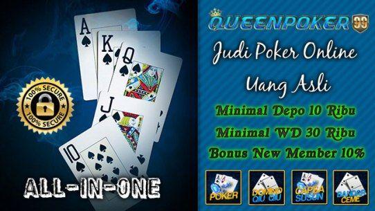Poker Online Qq Deposit 10rb Queenpoker99 Agen Situs Poker Online Qq Dengan Minimal Deposit 10rb Sudah Bisa Mendapatkan Bonus 10 Dan Jackpo Kartu Uang Poker