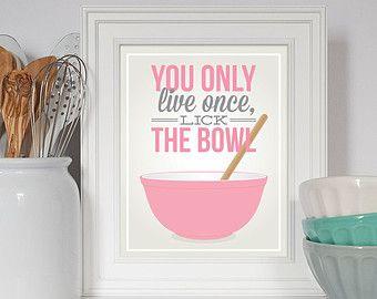 You Only Live Once Lick the Bowl Print, Baking Art, Baking Gift, Kitchen Art, Pink Pyrex, Kitchen Poster, Kitchen Print, Housewarming Gift