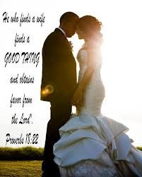 Proverbs 18:22 (KJV)      Whoso findeth a wife findeth a good thing, and obtaineth favour of the Lord.