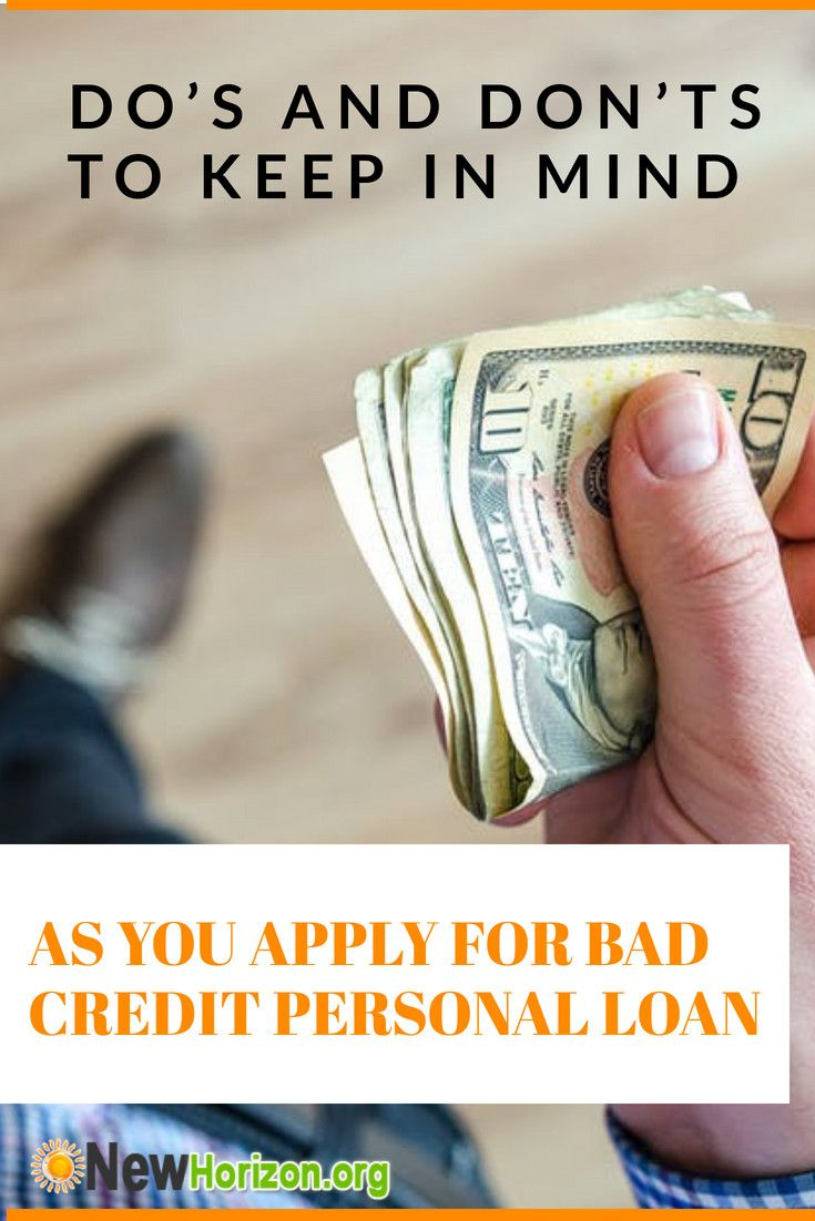 Do S And Don Ts On Acquiring A Bad Credit Personal Loan In 2020 Bad Credit Personal Loans Personal Loans Bad Credit