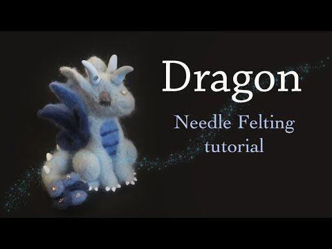 Dragon Needle Felting Tutorial - YouTube #feltdragon