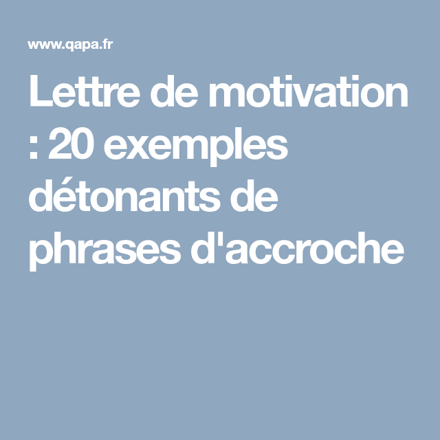 Lettre De Motivation 20 Exemples Détonants De Phrases D