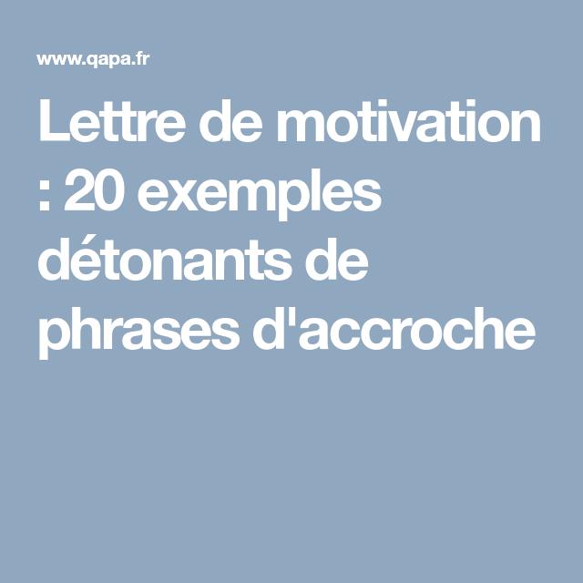 Lettre De Motivation 20 Exemples Detonants De Phrases D Accroche Lettre De Motivation Exemple Lettre Motivation Lettre De Motivation Stage