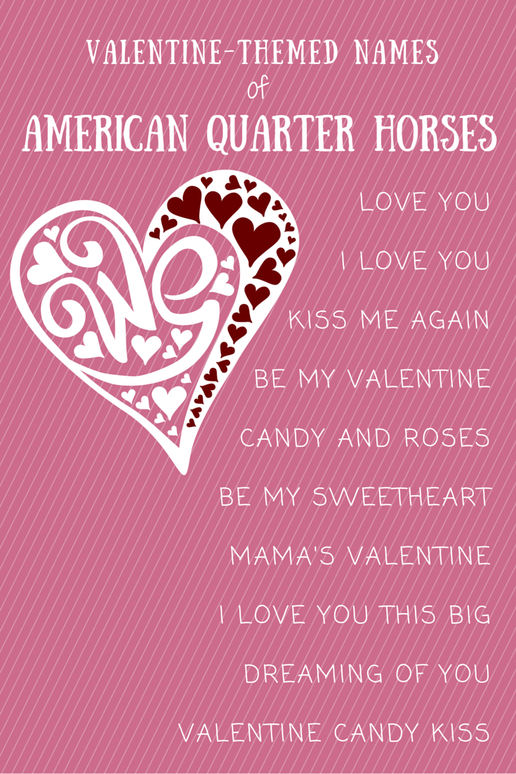 valentines day themed names of registered american quarter horses - Valentines Names
