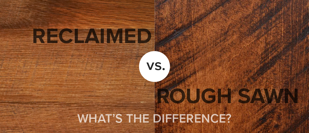 Reclaimed Vs Rough Sawn What S The Difference Reclaim Timber Rough Sawn Lumber