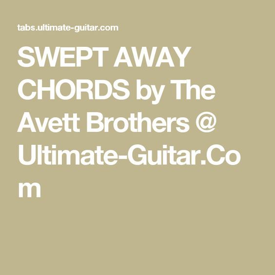 Swept Away Chords By The Avett Brothers Ultimate Guitar