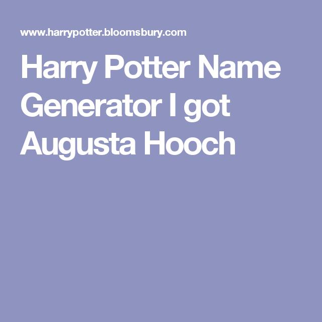 Harry Potter Name Generator I Got Augusta Hooch