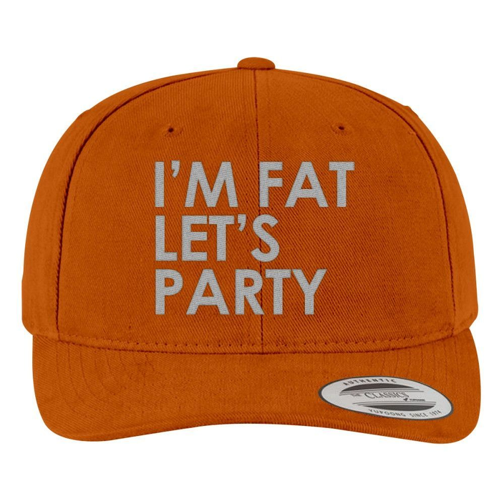 I'm Fat Let's Party Brushed Cotton Twill Hat