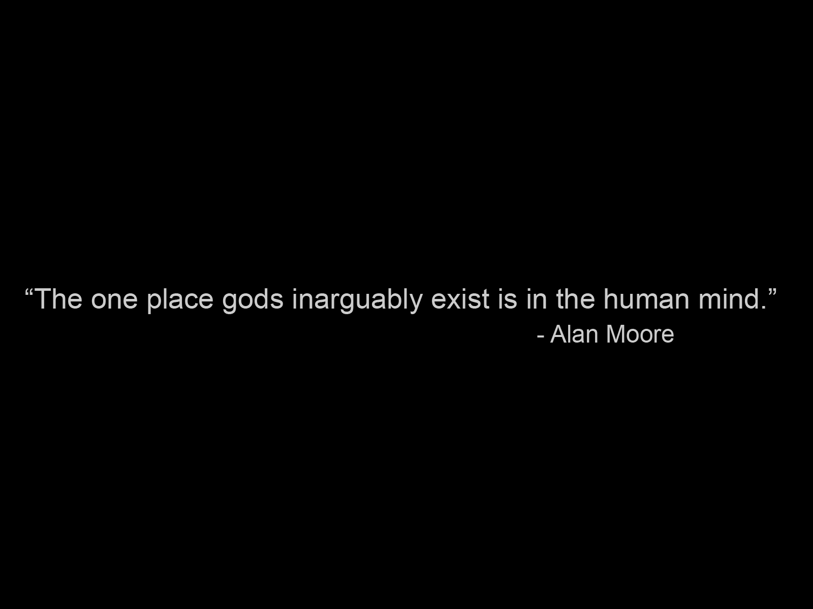 Think Atheist Wallpaper | Alan Moore Quote