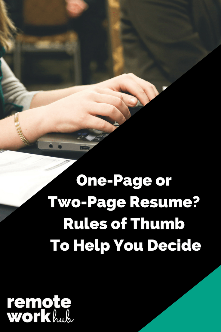 One Page Or Two Page Resume Rules Of Thumb To Help You Decide