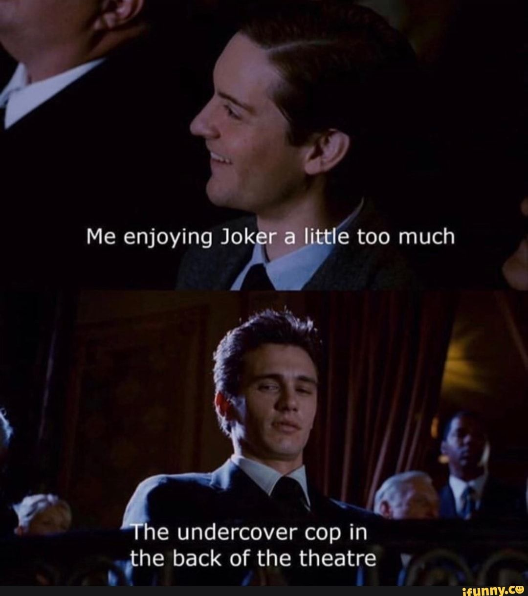 E Undercover Cop In The Back Of The Theatre V Ifunny Undercover Cop Funny Movie Memes Funny Batman Memes