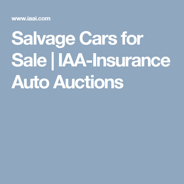 Salvage Cars For Sale Iaa Insurance Auto Auctions Salvage Cars