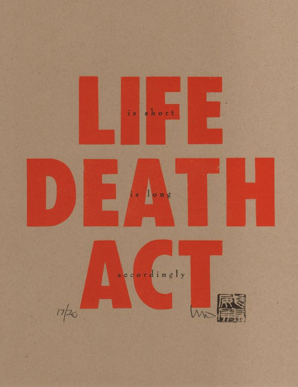life is short   death is long  act accordingly