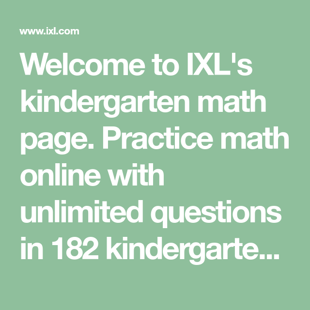 Welcome to IXL\'s kindergarten math page. Practice math online with ...