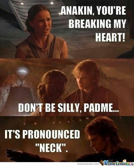 I Love These Anakin Padme Memes Does That Make Me Evil Wait Don T Answer That Lol Star Wars Humor Star Wars Jokes Funny Star Wars Memes