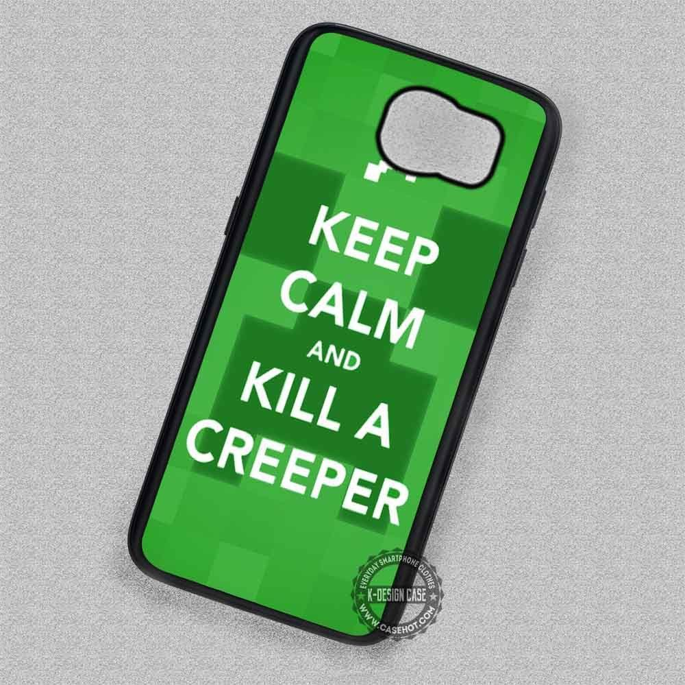 Keep Calm Kill A Creepe Minecraft - Samsung Galaxy S7 S6 S5 Note 5 Cases & Covers