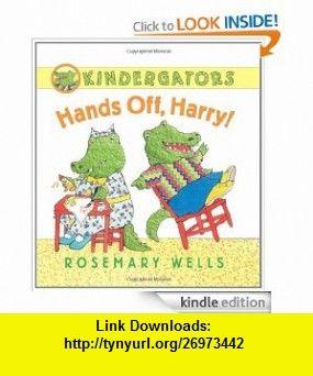 Kindergators Hands Off, Harry! eBook Rosemary Wells ,   ,  , ASIN: B0087GKGC6 , tutorials , pdf , ebook , torrent , downloads , rapidshare , filesonic , hotfile , megaupload , fileserve