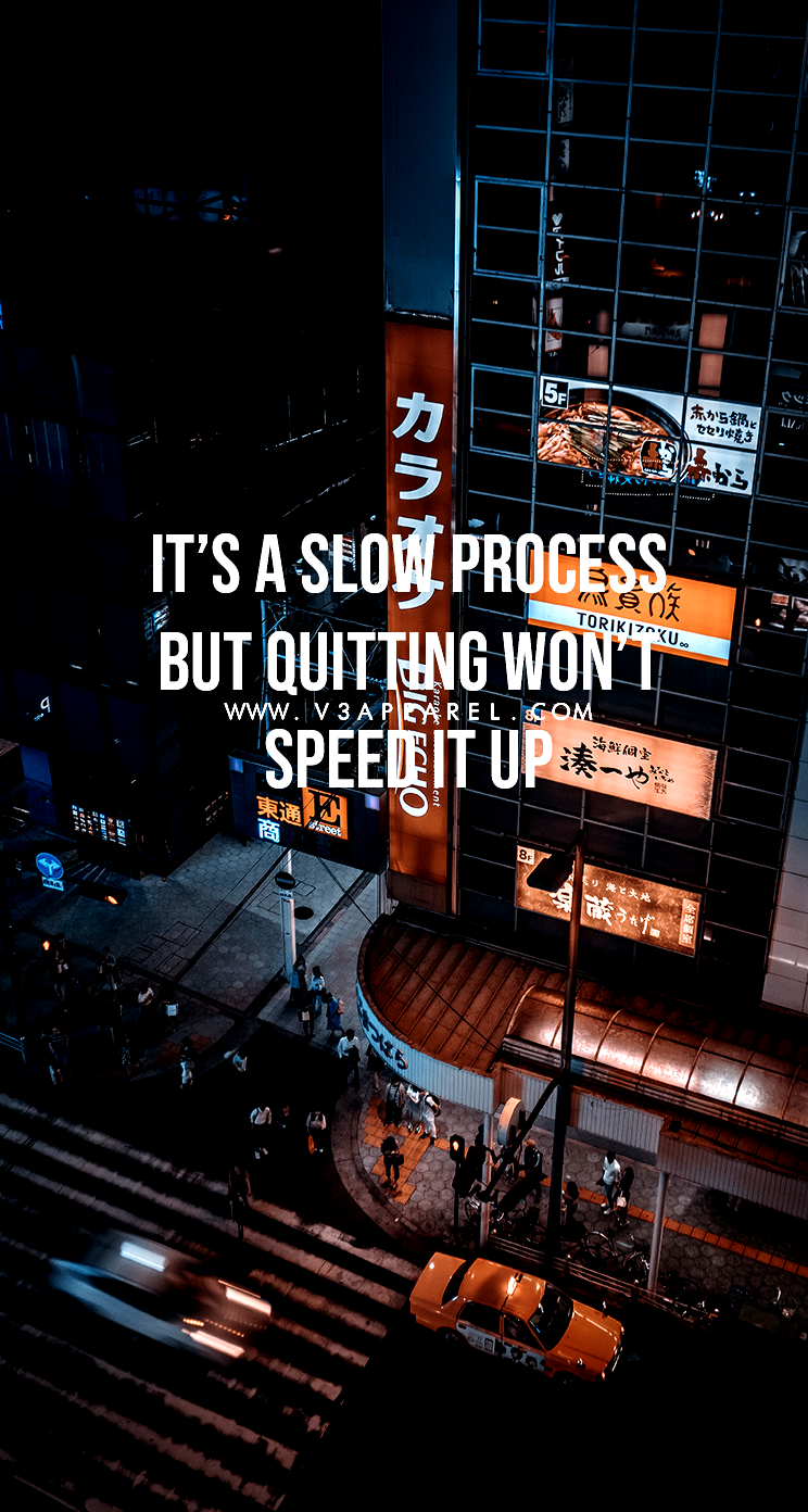 Its a slow process but quitting wont speed it up. Download this FREE wallpaper @ www.V3Apparel.com/M...